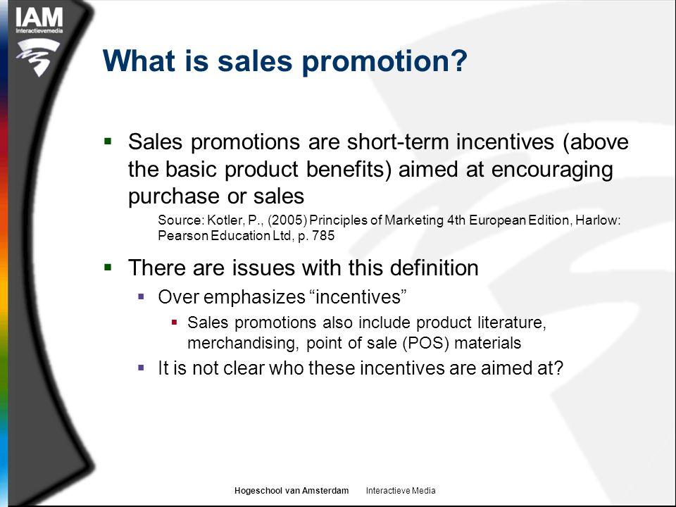 Hogeschool van Amsterdam Interactieve Media What is sales promotion.