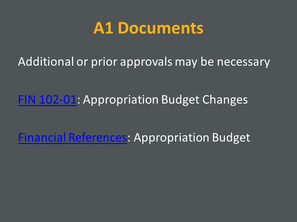 A1 Documents Additional or prior approvals may be necessary FIN FIN : Appropriation Budget Changes Financial ReferencesFinancial References: Appropriation Budget
