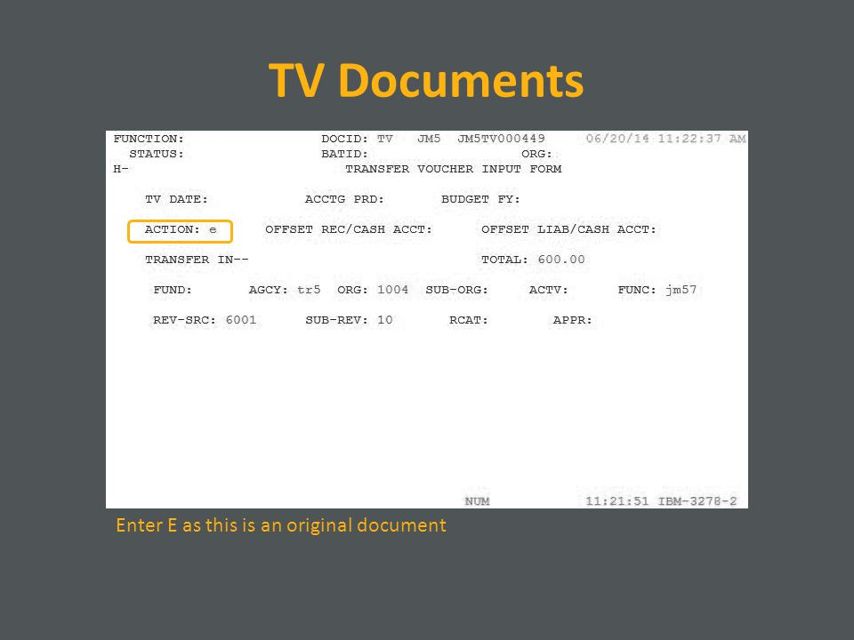 TV Documents Enter E as this is an original document