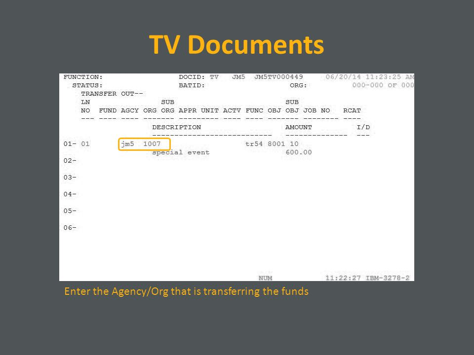 TV Documents Enter the Agency/Org that is transferring the funds