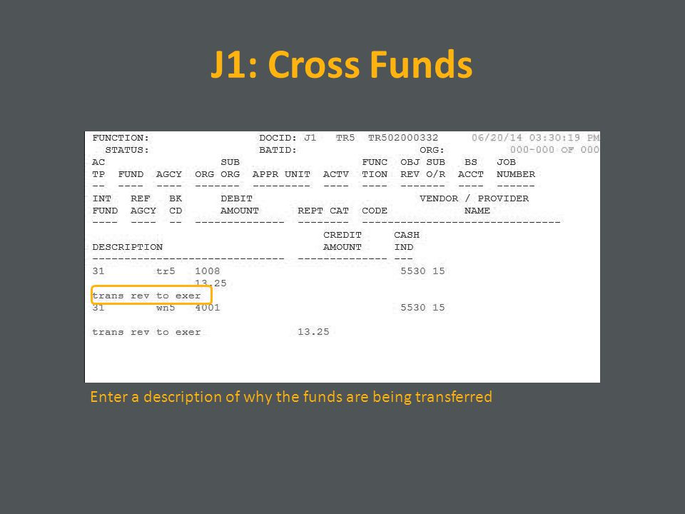 J1: Cross Funds Enter a description of why the funds are being transferred