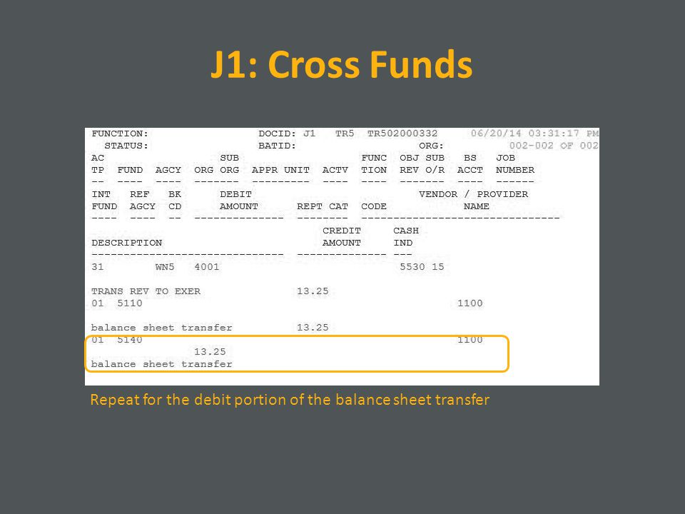 J1: Cross Funds Repeat for the debit portion of the balance sheet transfer