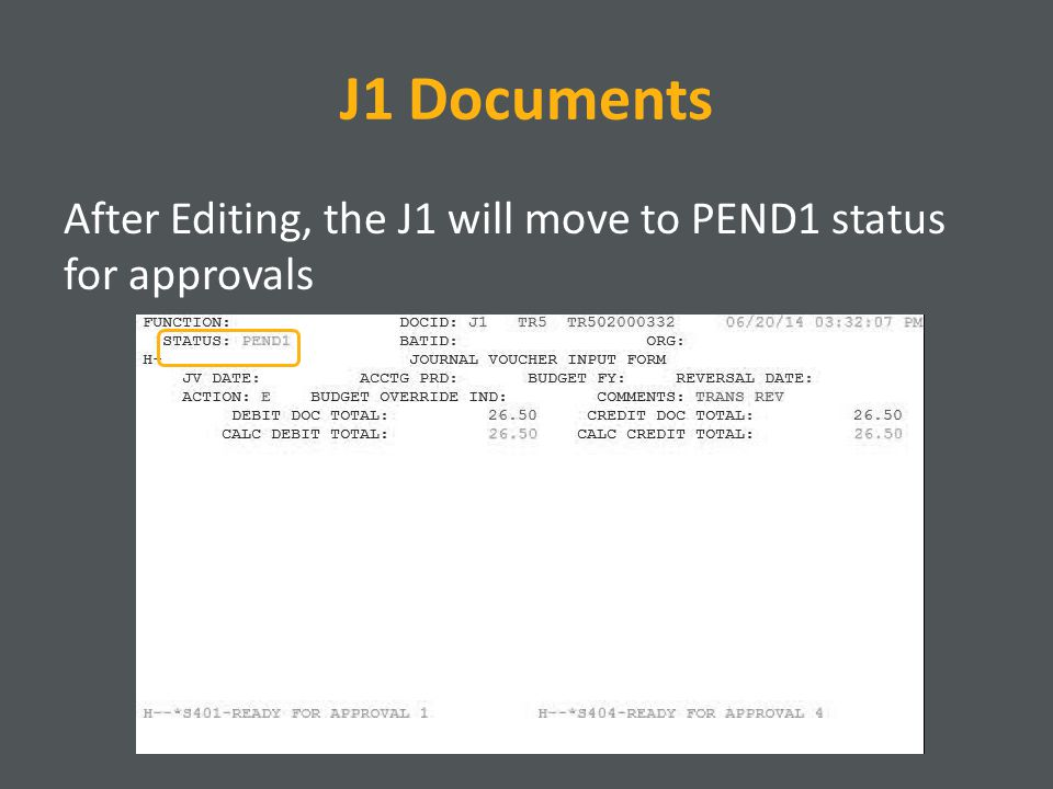 J1 Documents After Editing, the J1 will move to PEND1 status for approvals