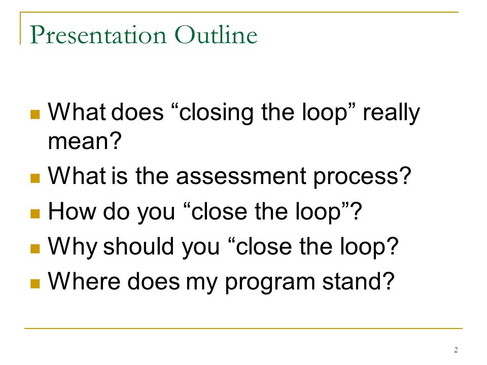 2 Presentation Outline What does closing the loop really mean.