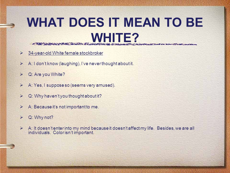 WHAT DOES IT MEAN TO BE WHITE.