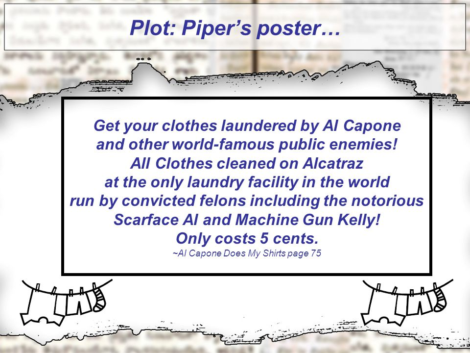 Plot: Piper's poster… Get your clothes laundered by Al Capone and other world-famous public enemies.