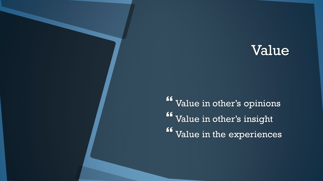 Value  Value in other's opinions  Value in other's insight  Value in the experiences
