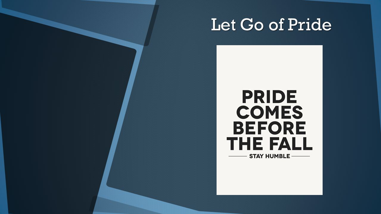 Let Go of Pride