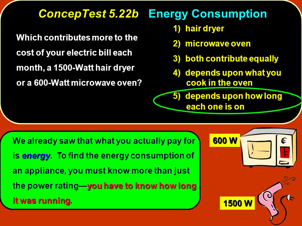 energy you have to know how long it was running We already saw that what you actually pay for is energy. To find the energy consumption of an applianc