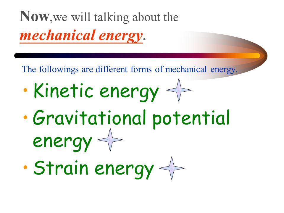 Kinetic energy A moving object has kinetic energy.
