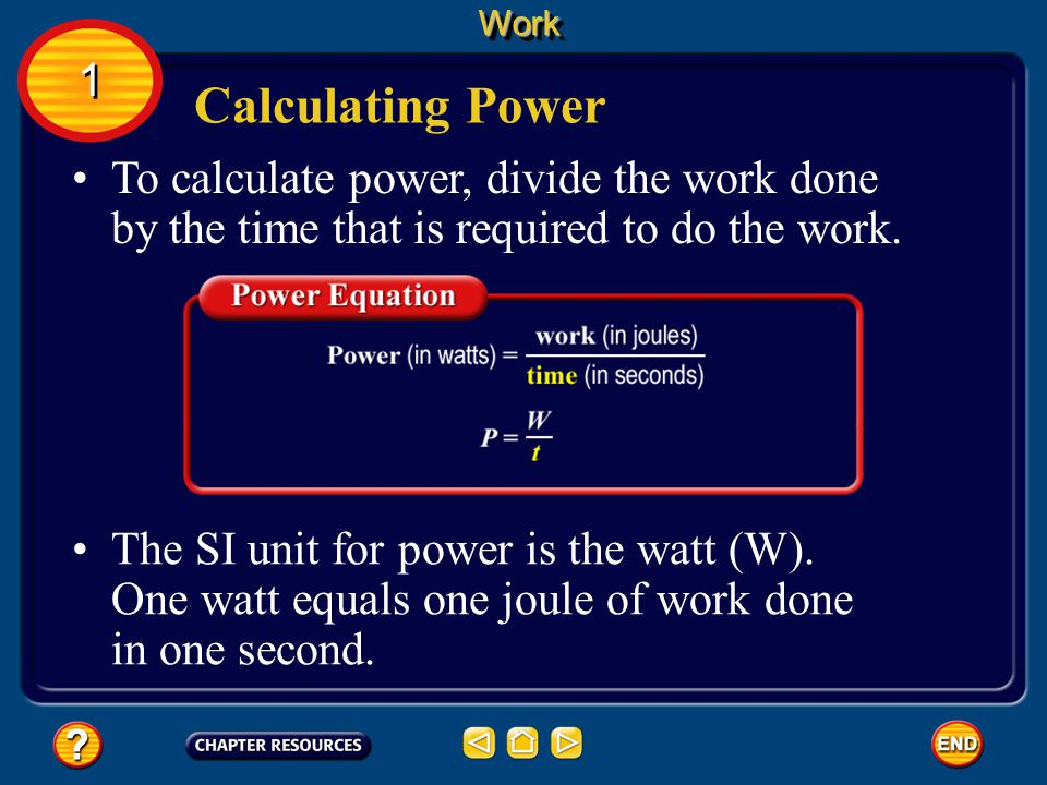 Power Power is the amount of work done in one second. It is a rate—the rate at which work is done.WorkWork 1 1