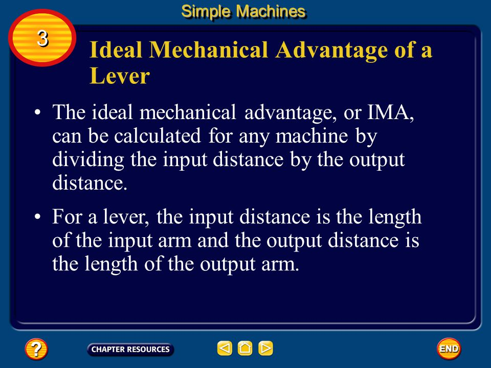 Levers If the output arm is shorter than the input arm, then the output force is greater than the input force. There are three classes of levers. Simp