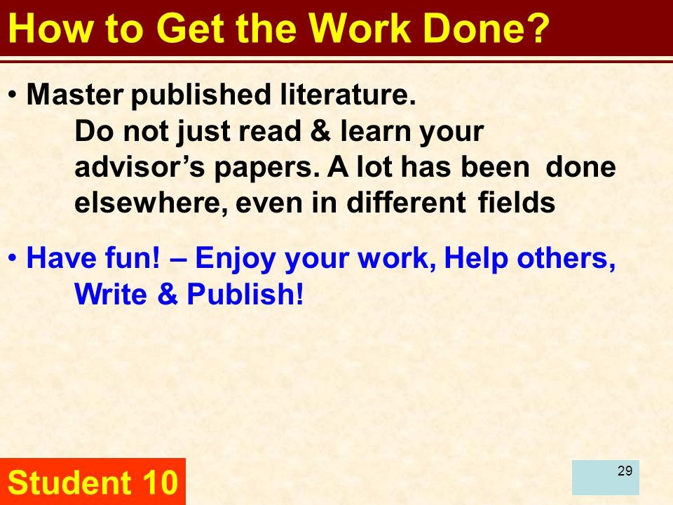 29 How to Get the Work Done. Master published literature.
