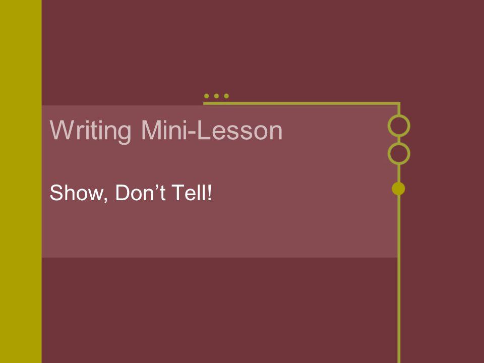 Writing Mini-Lesson Show, Don't Tell!