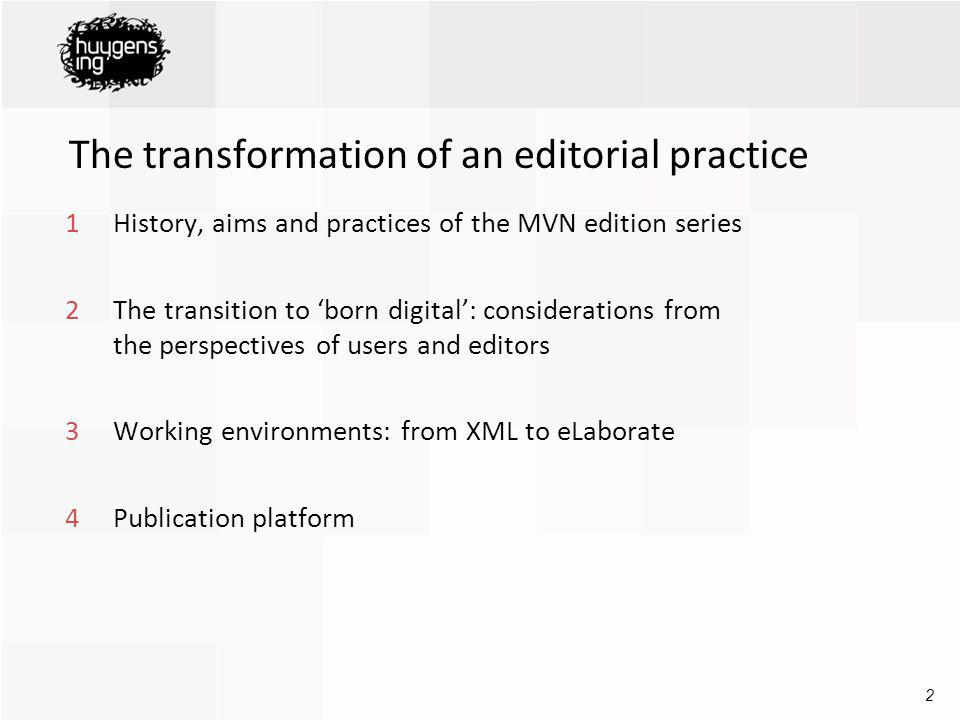The transformation of an editorial practice 1History, aims and practices of the MVN edition series 1992 : initiative for integral diplomatic editions of medieval manuscript sources -existing critical editions too often obscure the manuscript text -manuscripts esp.
