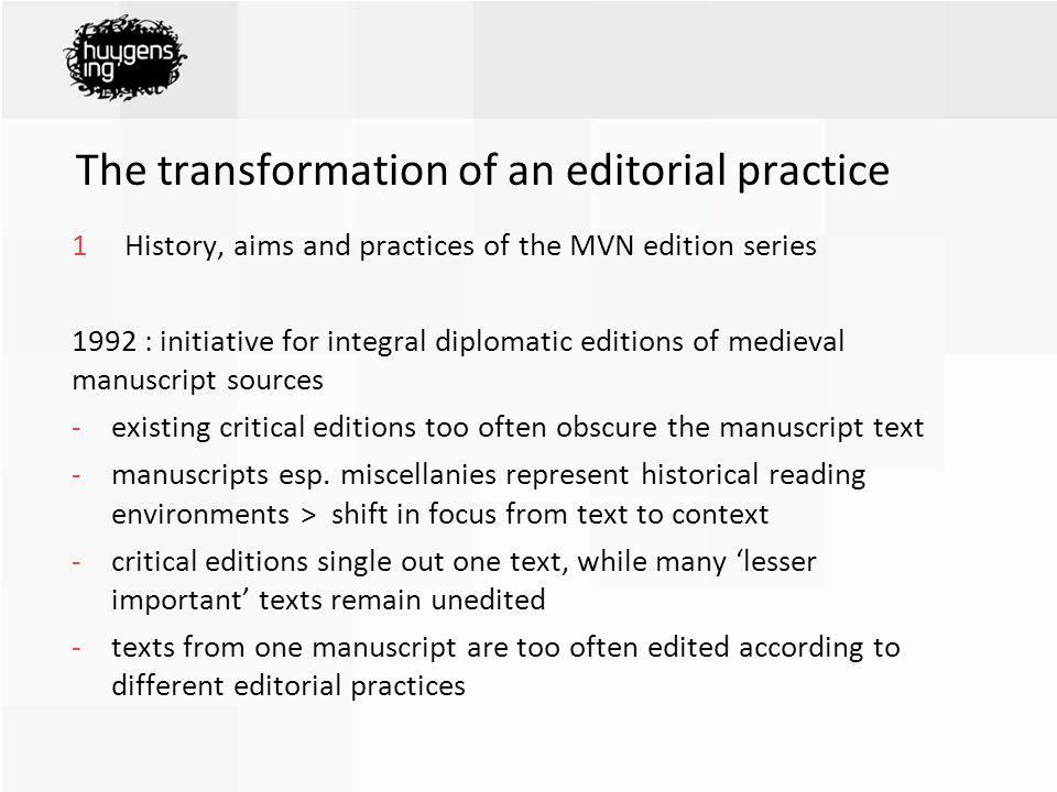 1History, aims and practices of the MVN edition series (continued) -integral editions open up a new research area: many mss.