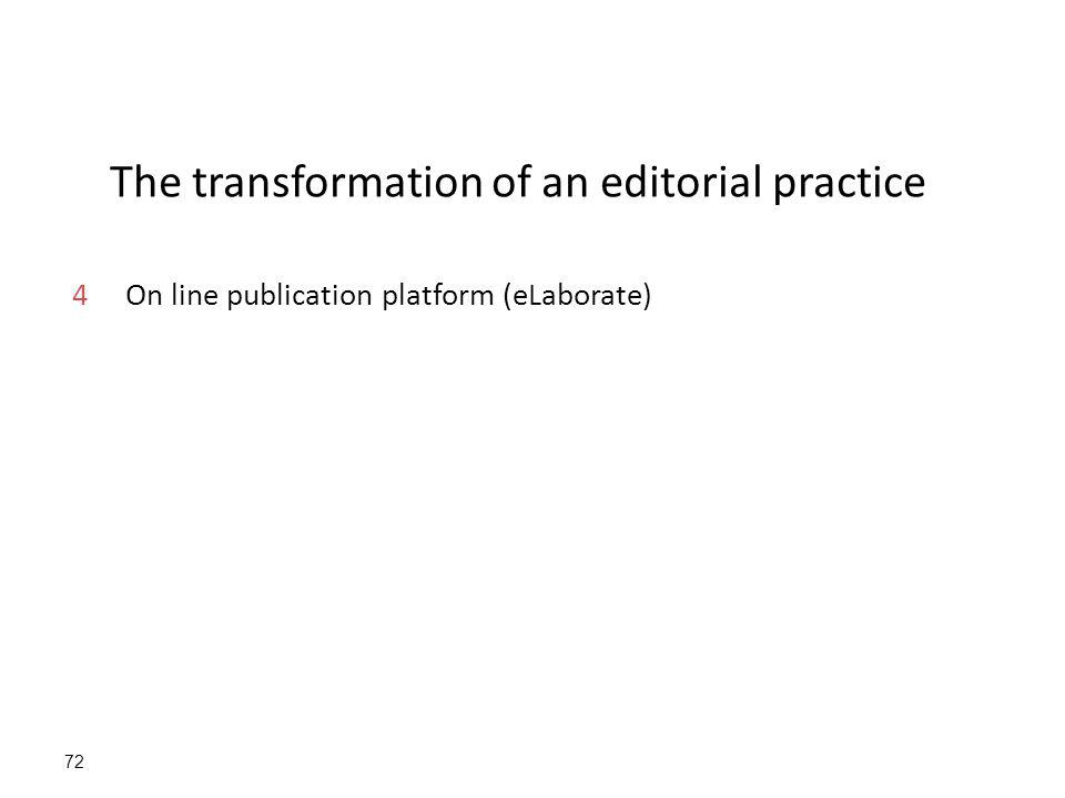72 The transformation of an editorial practice 4On line publication platform (eLaborate)