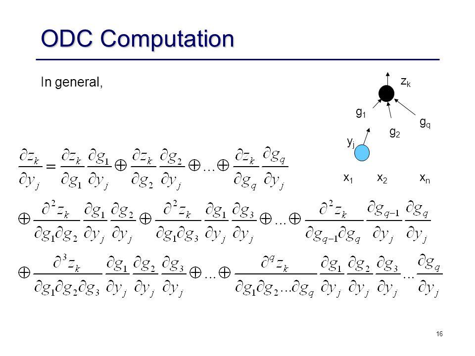 16 ODC Computation In general, zkzk gqgq g2g2 g1g1 yjyj x1x1 x2x2 xnxn