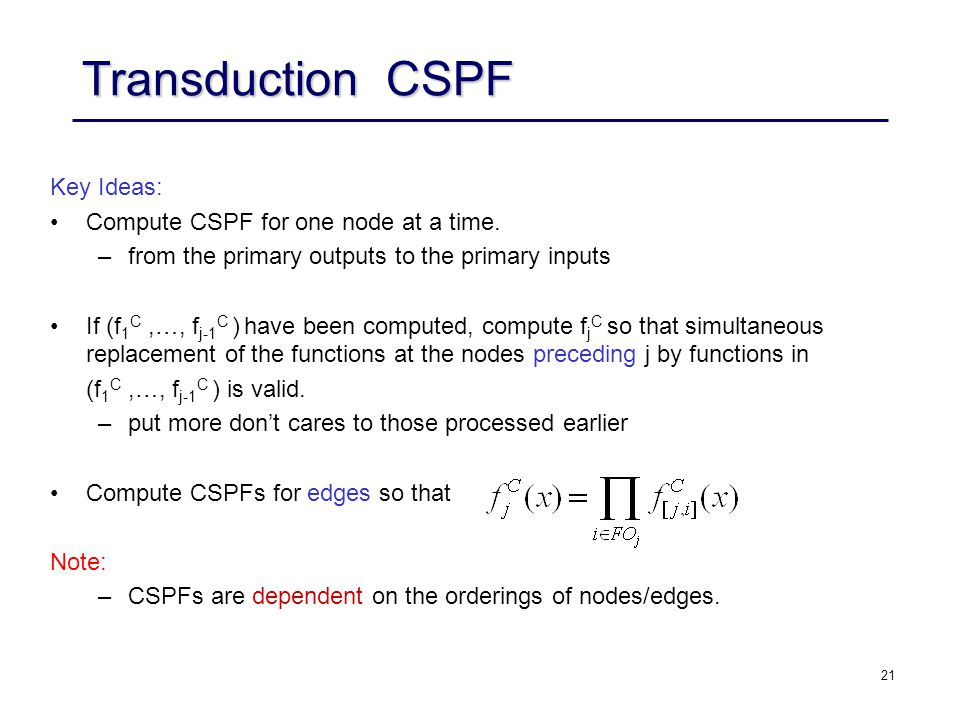 21 Transduction ­ CSPF Key Ideas: Compute CSPF for one node at a time.