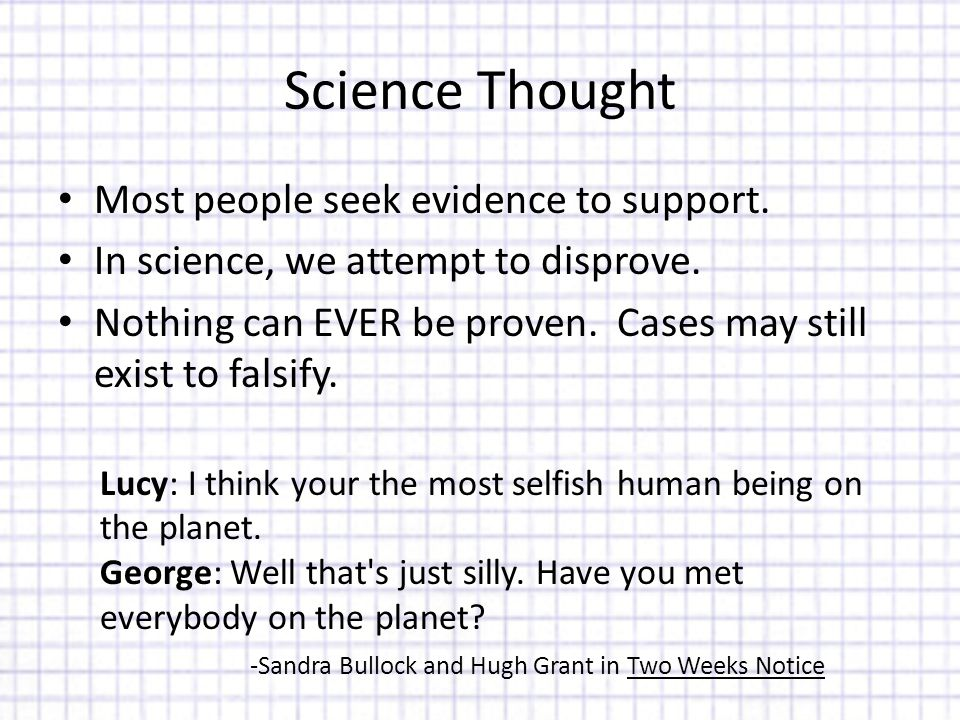 Science Thought Most people seek evidence to support.