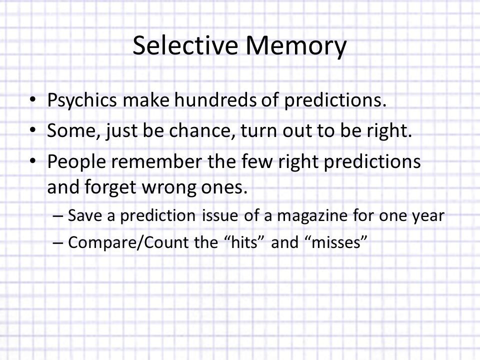 Selective Memory Psychics make hundreds of predictions.