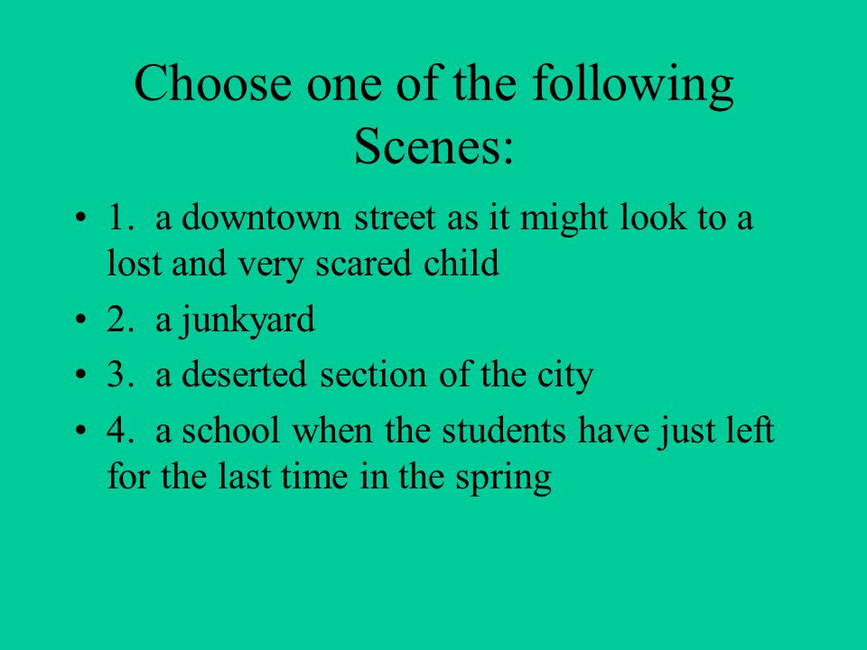 Choose one of the following Scenes: 1.