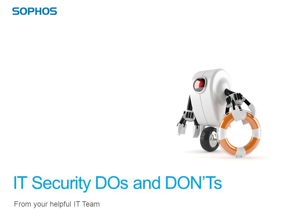 IT Security DOs and DON'Ts From your helpful IT Team