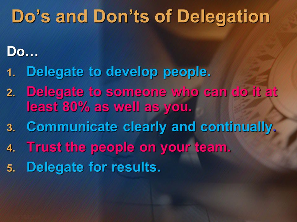 Microsoft Confidential 11 WWSMM 2000 Do's and Don'ts of Delegation Do… 1. Delegate to develop people. 2. Delegate to someone who can do it at least 80