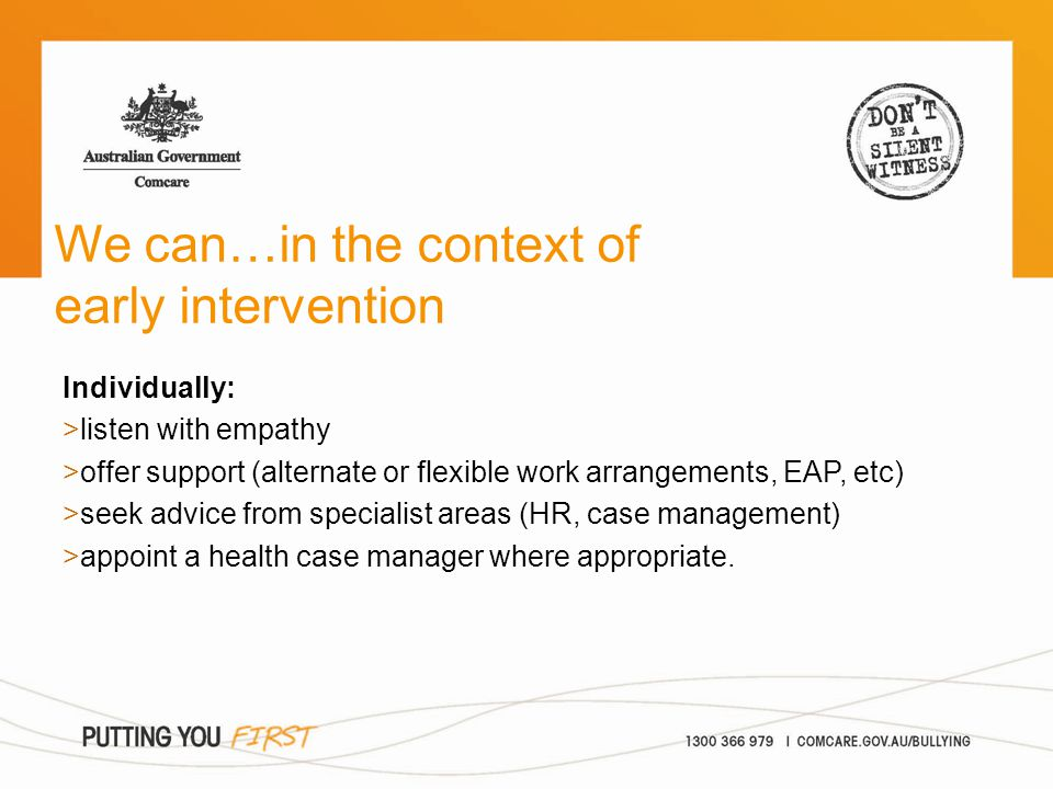 Individually: >listen with empathy >offer support (alternate or flexible work arrangements, EAP, etc) >seek advice from specialist areas (HR, case man