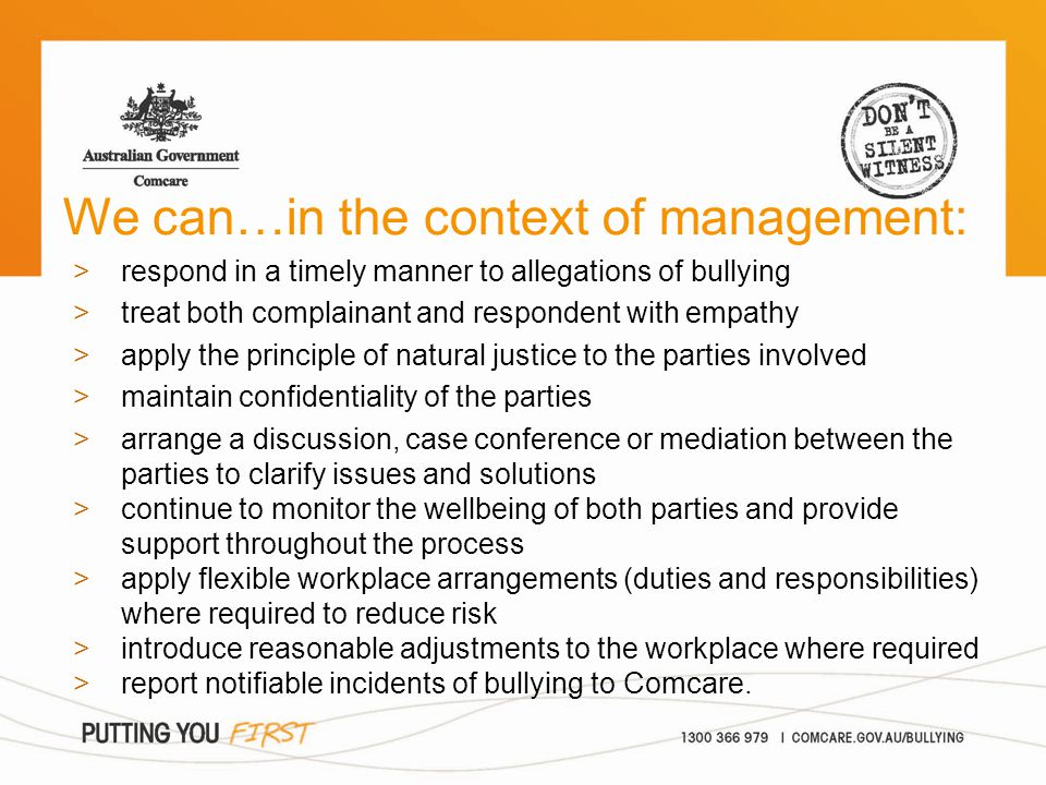 We can…in the context of management: >respond in a timely manner to allegations of bullying >treat both complainant and respondent with empathy >apply