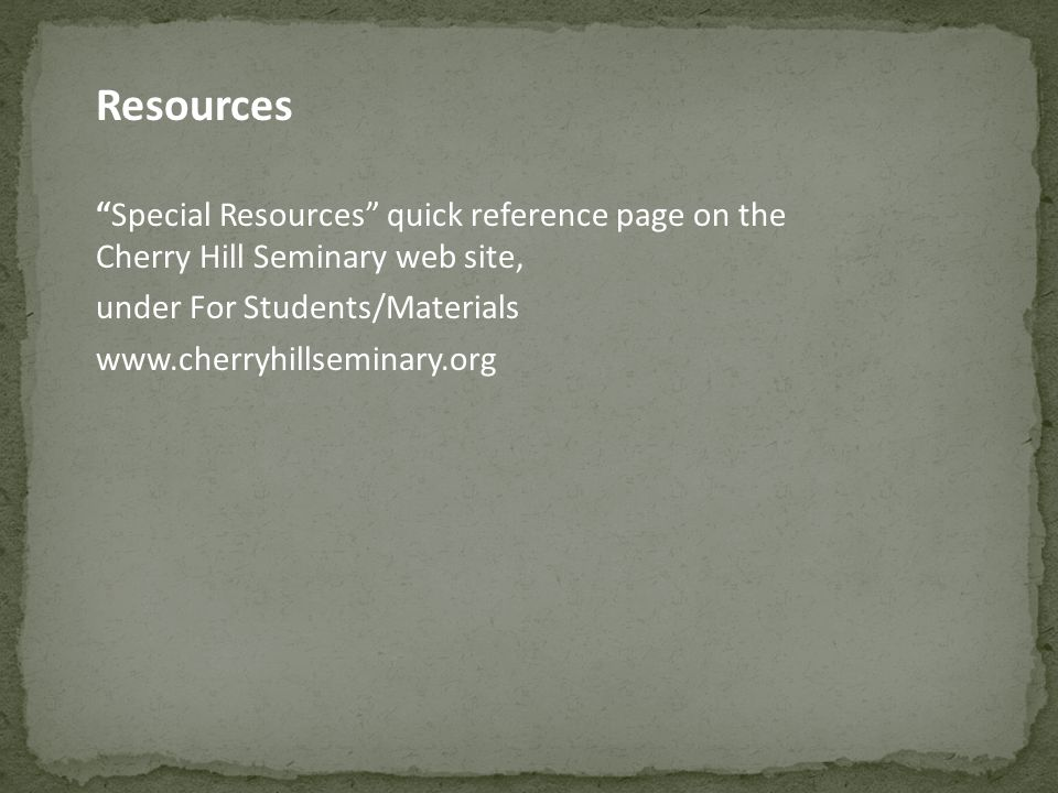 Resources Special Resources quick reference page on the Cherry Hill Seminary web site, under For Students/Materials