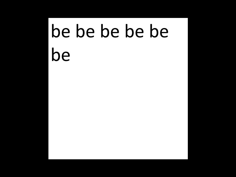 be be be