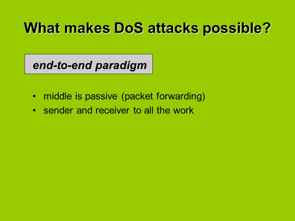 middle is passive (packet forwarding) sender and receiver to all the work end-to-end paradigm