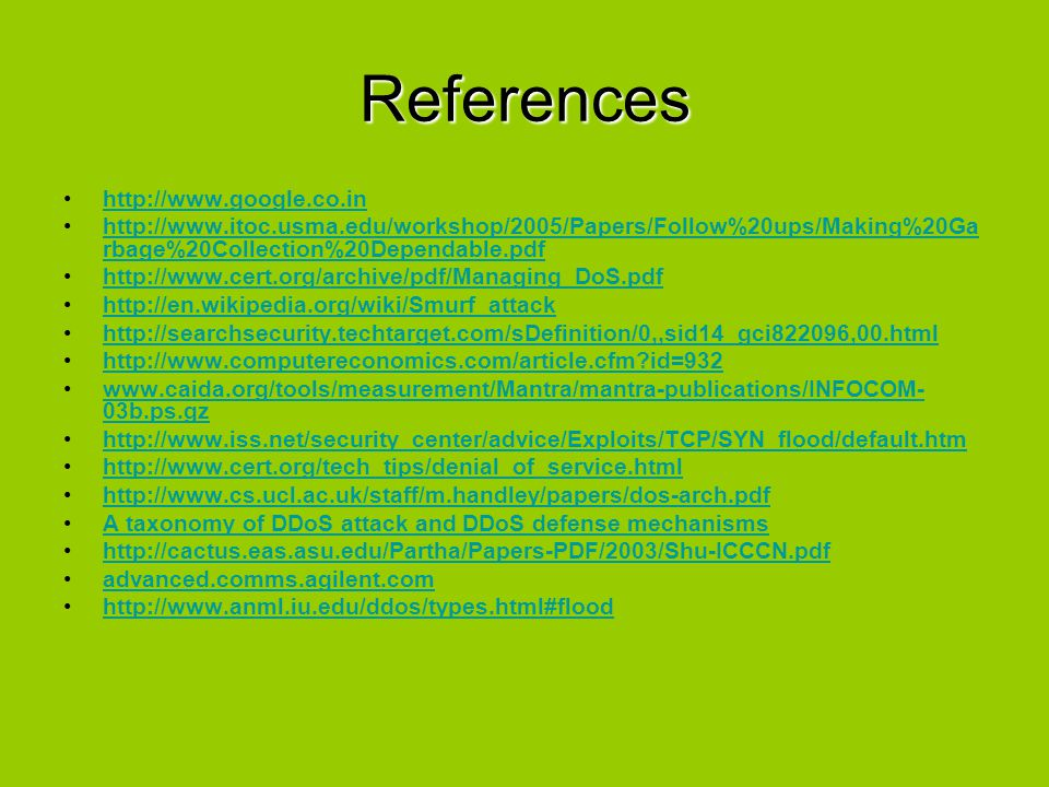 References http://www.google.co.in http://www.itoc.usma.edu/workshop/2005/Papers/Follow%20ups/Making%20Ga rbage%20Collection%20Dependable.pdfhttp://ww