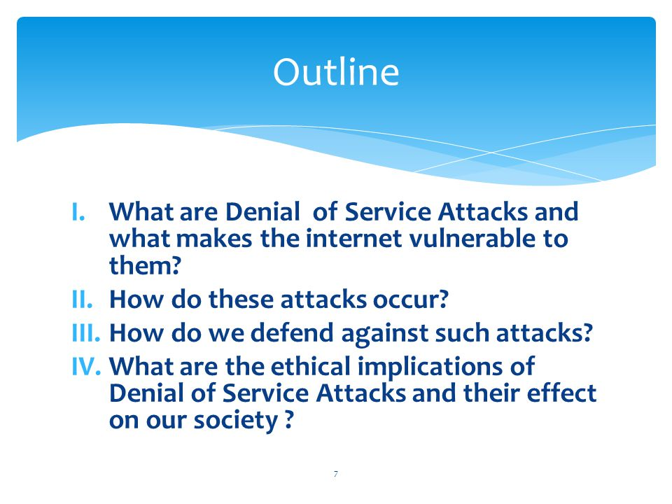 I.What are Denial of Service Attacks and what makes the internet vulnerable to them.