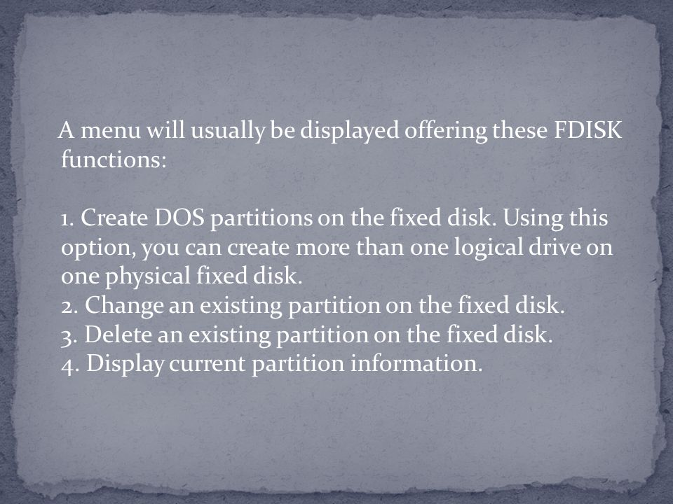 A menu will usually be displayed offering these FDISK functions: 1.