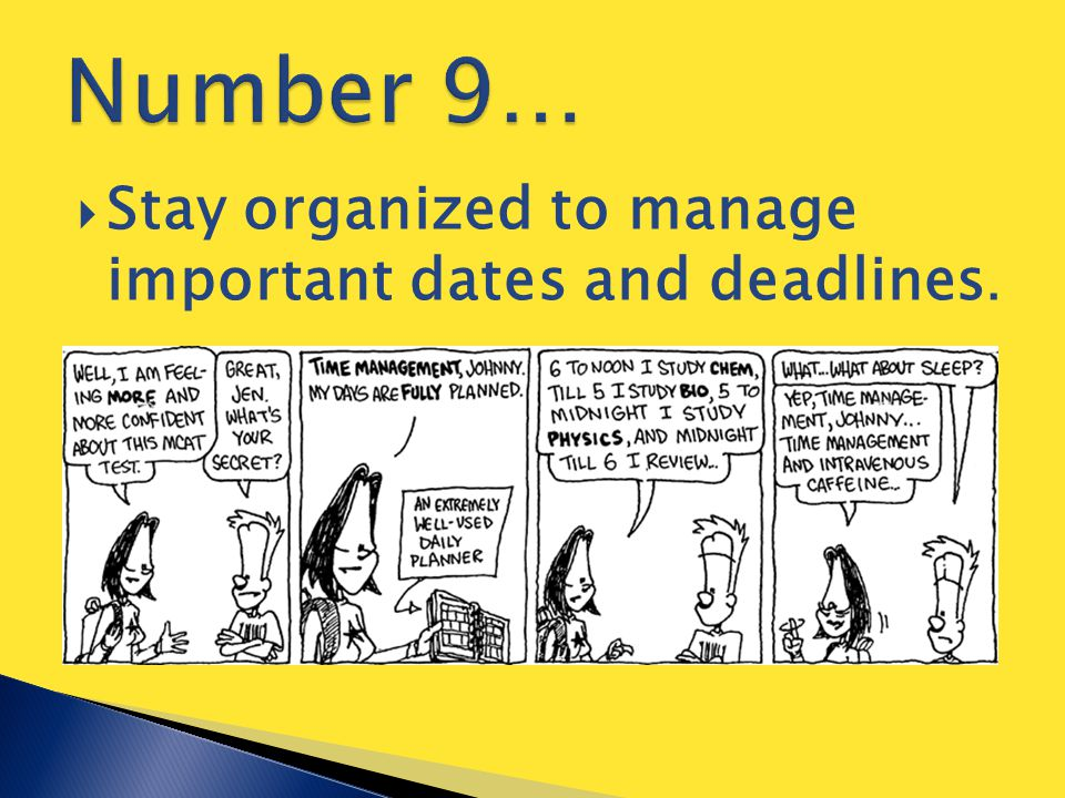  Stay organized to manage important dates and deadlines.