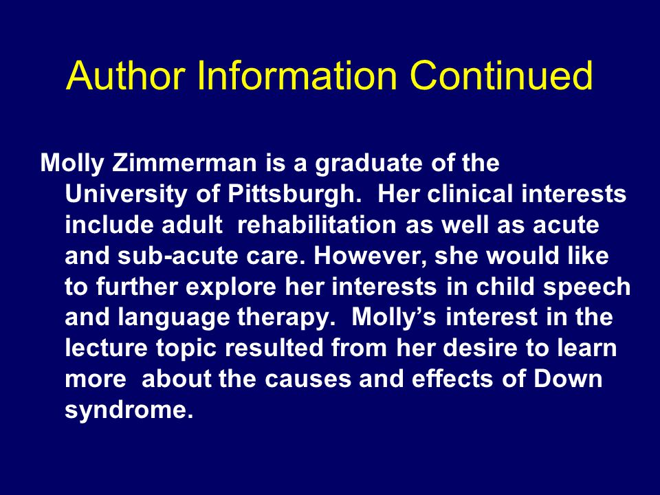 Author Information Continued Molly Zimmerman is a graduate of the University of Pittsburgh.