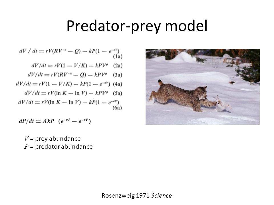 Predator-prey model Rosenzweig 1971 Science V = prey abundance P = predator abundance