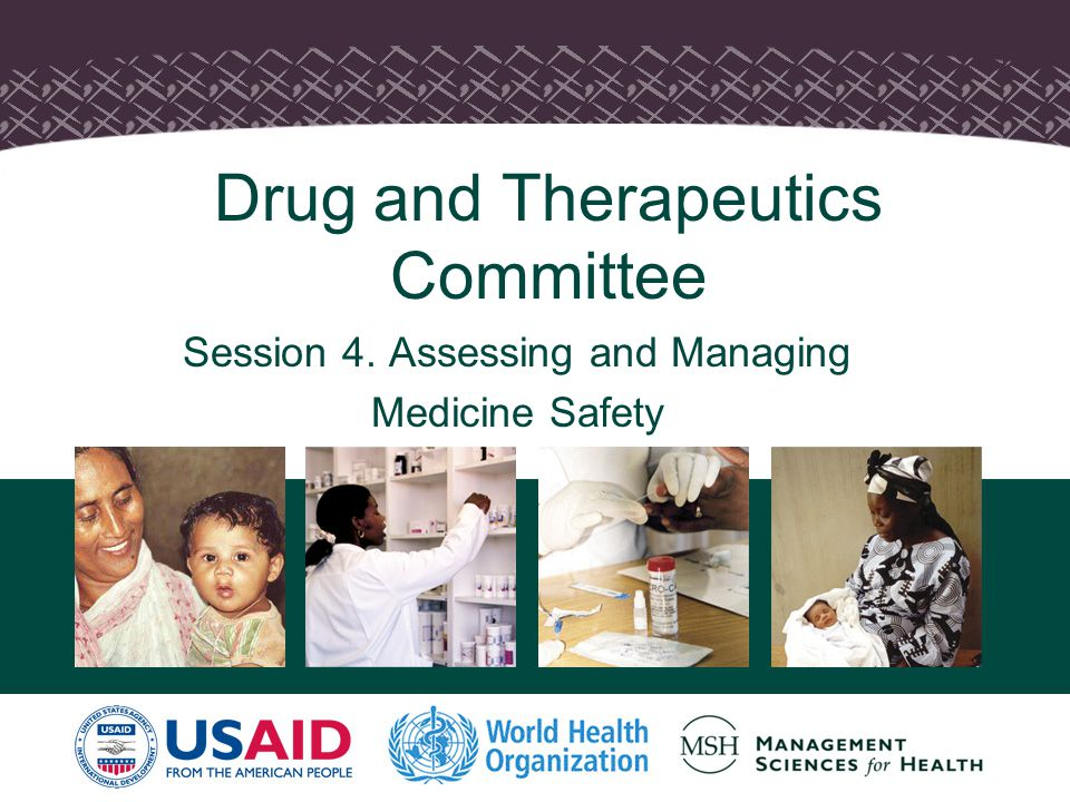 1 Drug and Therapeutics Committee Session 4. Assessing and Managing Medicine Safety