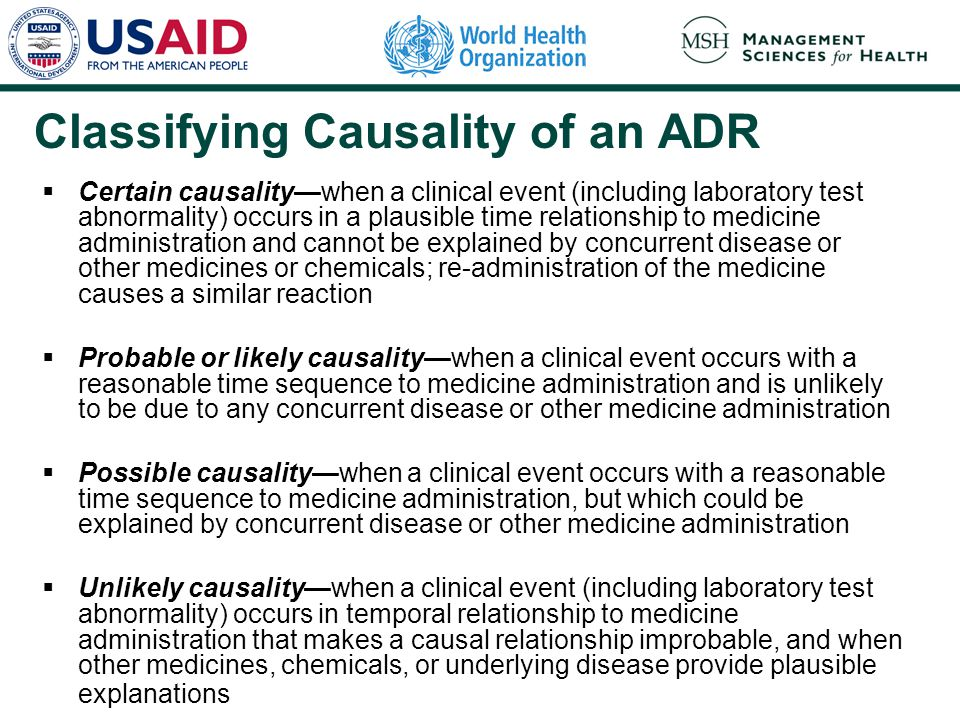 Classifying Causality of an ADR  Certain causality—when a clinical event (including laboratory test abnormality) occurs in a plausible time relations