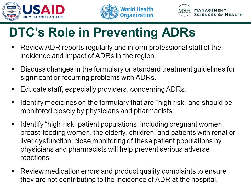 DTC's Role in Preventing ADRs  Review ADR reports regularly and inform professional staff of the incidence and impact of ADRs in the region.  Discus