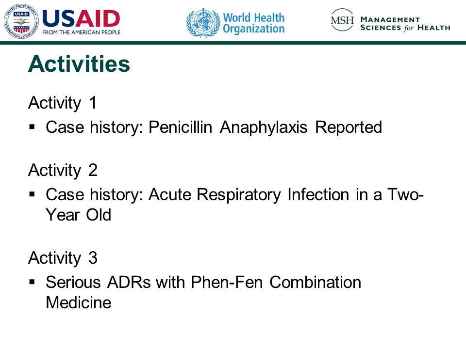 Activities Activity 1  Case history: Penicillin Anaphylaxis Reported Activity 2  Case history: Acute Respiratory Infection in a Two- Year Old Activi