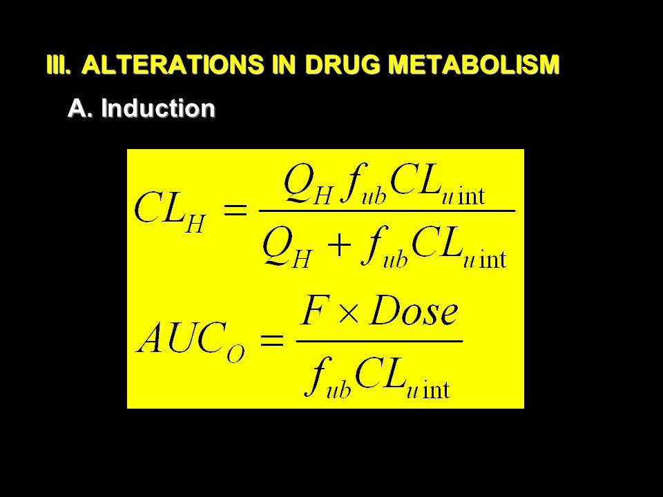 III. ALTERATIONS IN DRUG METABOLISM A. Induction