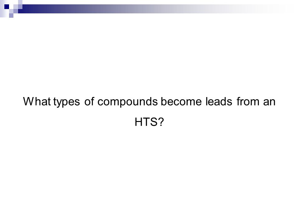 What types of compounds become leads from an HTS?