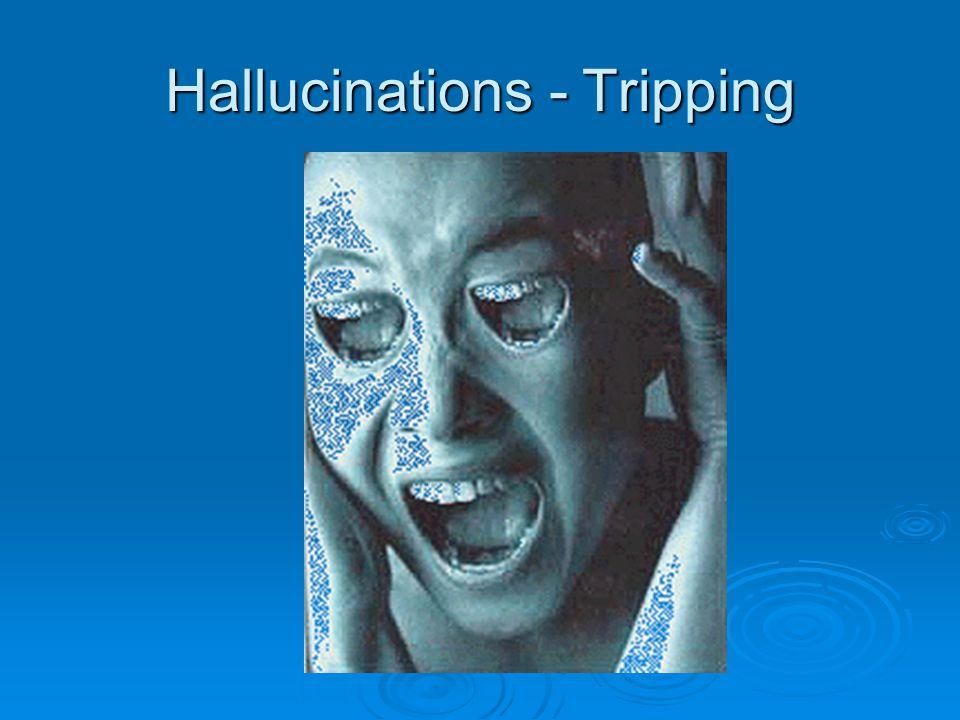 Hallucinations - Tripping