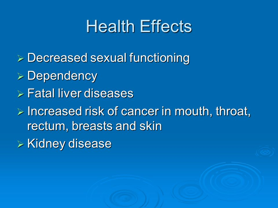 Health Effects  Pancreatitis  Spontaneous abortion and neonatal mortality  Ulcers  Birth defects