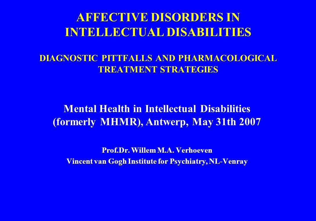 PATIENTS WITH DOWN SYNDROME REFERRED FOR DEPRESSION (n=20) domainspresencepercentage motor disorganized behaviour315 obsessive-compulsive rituals630 stereotypies840 psychomotor-agitation735 psychomotor retardation525 impulsivity735 aggression945 self-injuries945 temper tantrums525 difficult to handle525 psychotic features confusion315 visual hallucinations210 auditory hallucinations315 delusional ideas15 paranoid ideation210 Verhoeven & Tuinier, 2002