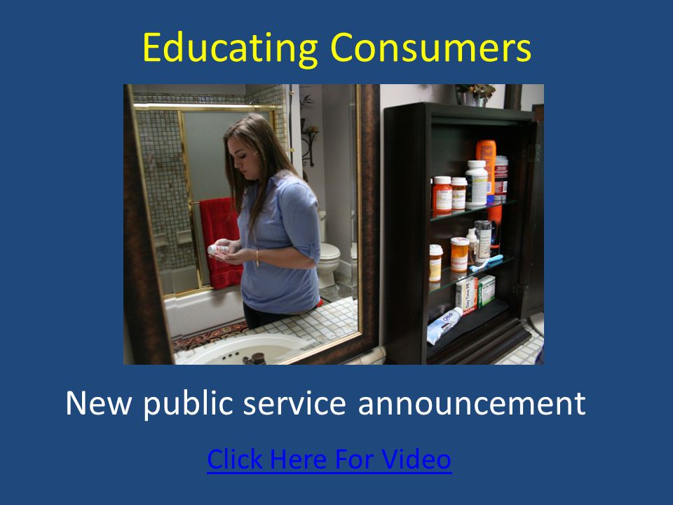 Educating Consumers New public service announcement Click Here For Video