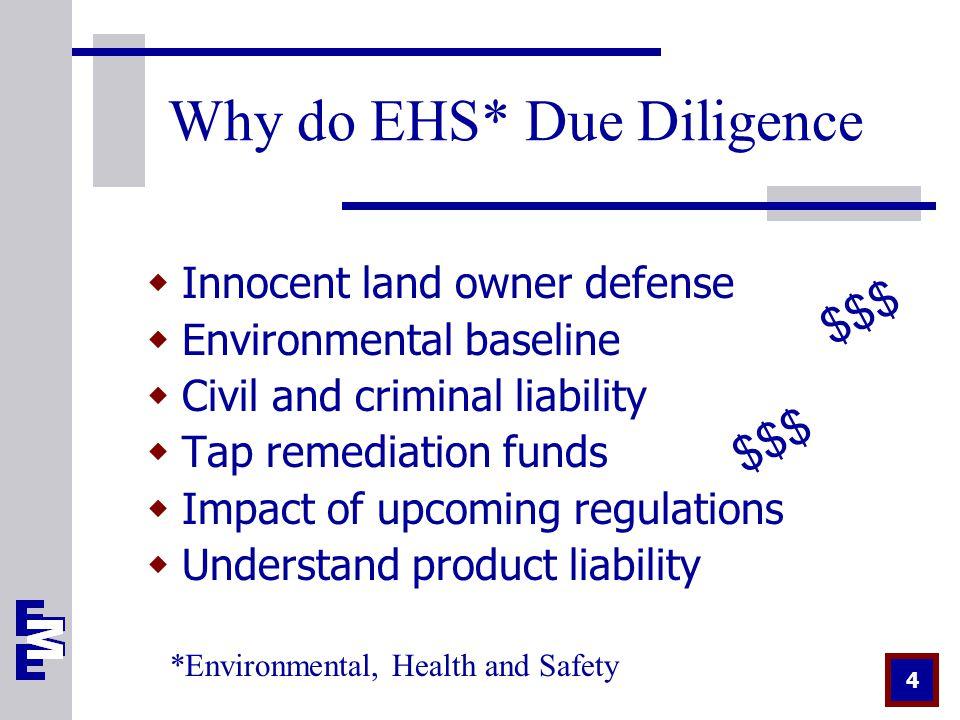 25 Presentation Goals  Why do environmental due diligence.
